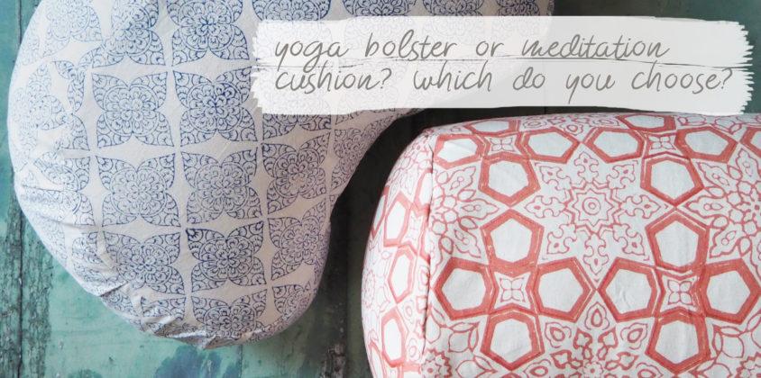 yoga bolster or meditation cushion?